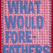 what would fore-fathers do, embroidery on kanga, 160x82cm